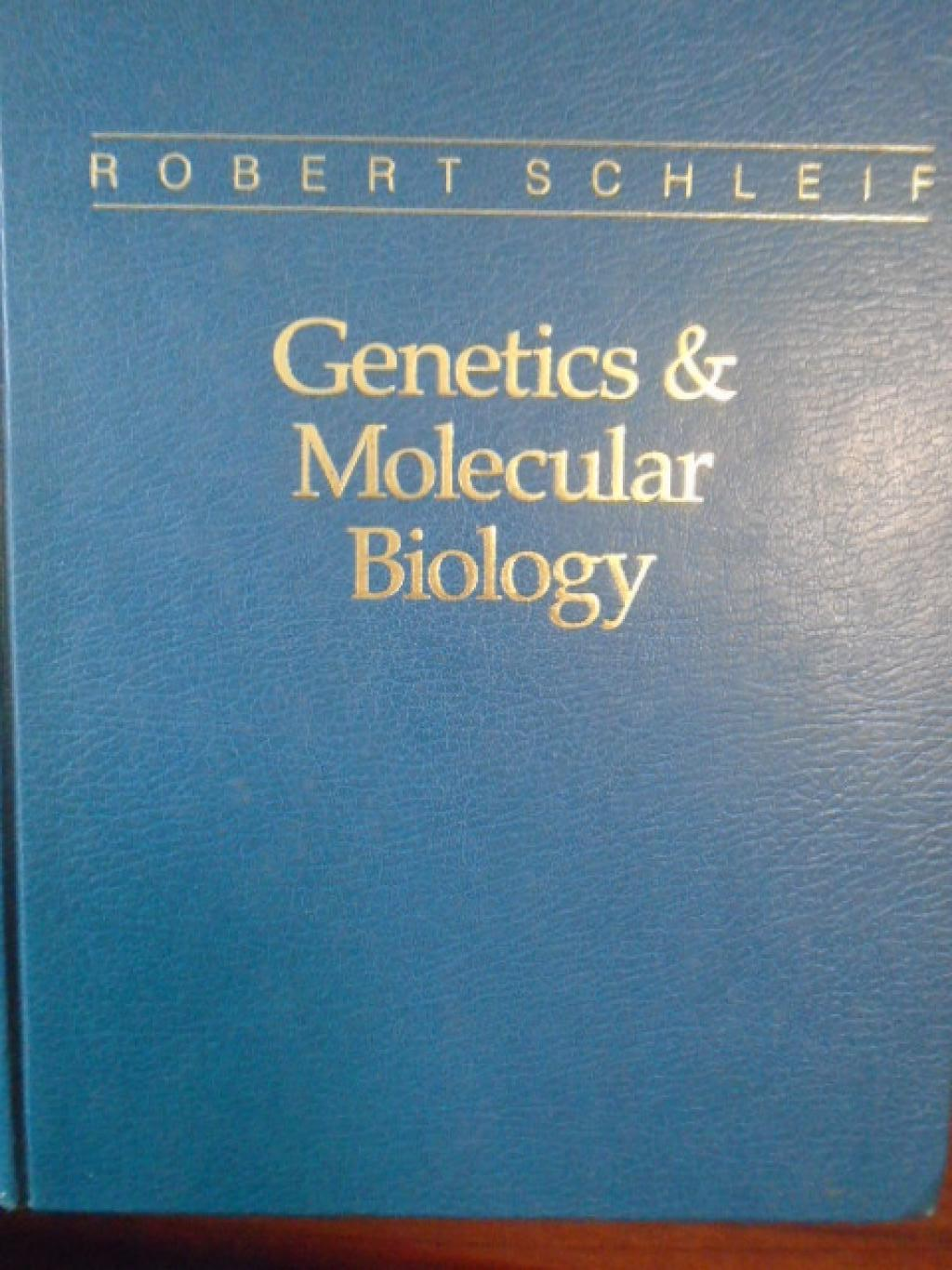 Genetics and Molecular Biology, Robert F. Schleif