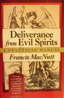 Deliverance from Evil Spirits: A Practical Manual, Francis MacNutt