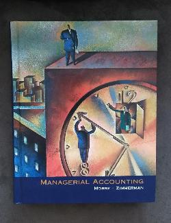 Managerial Accounting, Dale Morse, Jerold Zimmerman