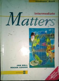 Matters. Student's Book: Intermediate, Jan Bell, Roger Gower