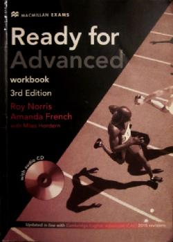 Ready For Advanced C1. Workbook.Third Edition, Roy Norris, Amanda French, Miles Horden
