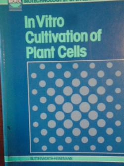 In Vitro Cultivation of Plant Cells,