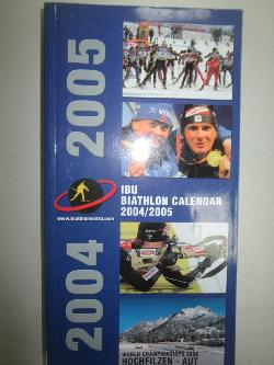 IBU international biathlon union. Biathlon calendar. Biathlon kalendar 2004/2005, колектив