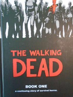 The Walking Dead: A Continuing Story of Survival Horror, Book 1,