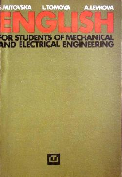 English for Students of mechanical and electrical Engineering, S. Mitovska, L. Tomova, A. Levkova