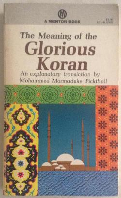 The Meaning of the Glorious Koran,  An Explanatory Translation by Mohammed Marmaduke Pickthall