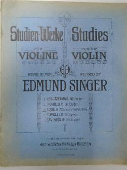 Studien-Werke fur violine revidirt von Edmund Singer / Studies for the violin revised by Edmund Singer,