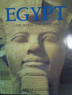 Egypt Gods, Myths and Religion ,