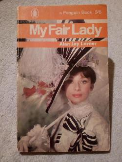 My fair Lady, Alan Jay  Lerner