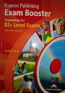 Express Publishing Exam Booster Preparation for B2 Level Exams: Student's Book, Virginia Evans, Jenny Dooley