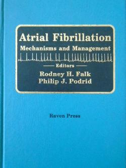 Atrial Fibrillation: Mechanisms and Management, alk, Rodney H., M.D. (Editor), Podrid, Philip J., M.D. (Editor)