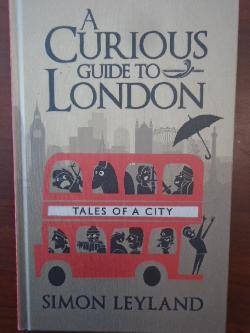 Curious Guide to London , Simon Leyland