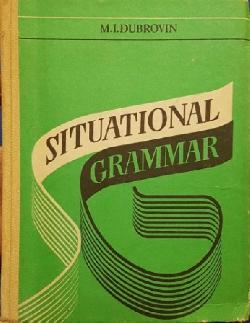 Situational Grammar, M. I. Dubrovin