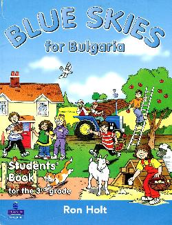 Blue skies for Bulgaria. Students'book for the 3th grade, Ron Holt