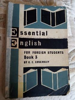 Essetial English for foreign students Book 3, C.E.Eckersley